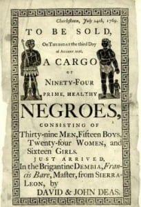Um anúncio de leilão de escravos de Charleston, Carolina do Sul, em 1769.